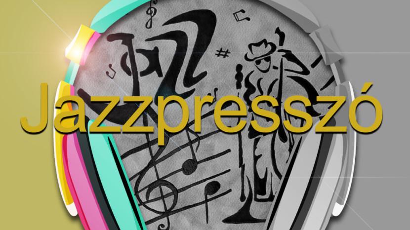 JAZZPRESSZÓ – 2018. November 28.